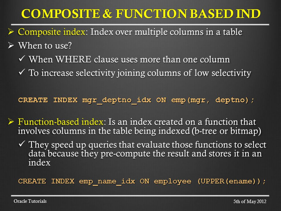 Composite index: Index over multiple columns in a table Composite index: Index over multiple columns in a table When to use.