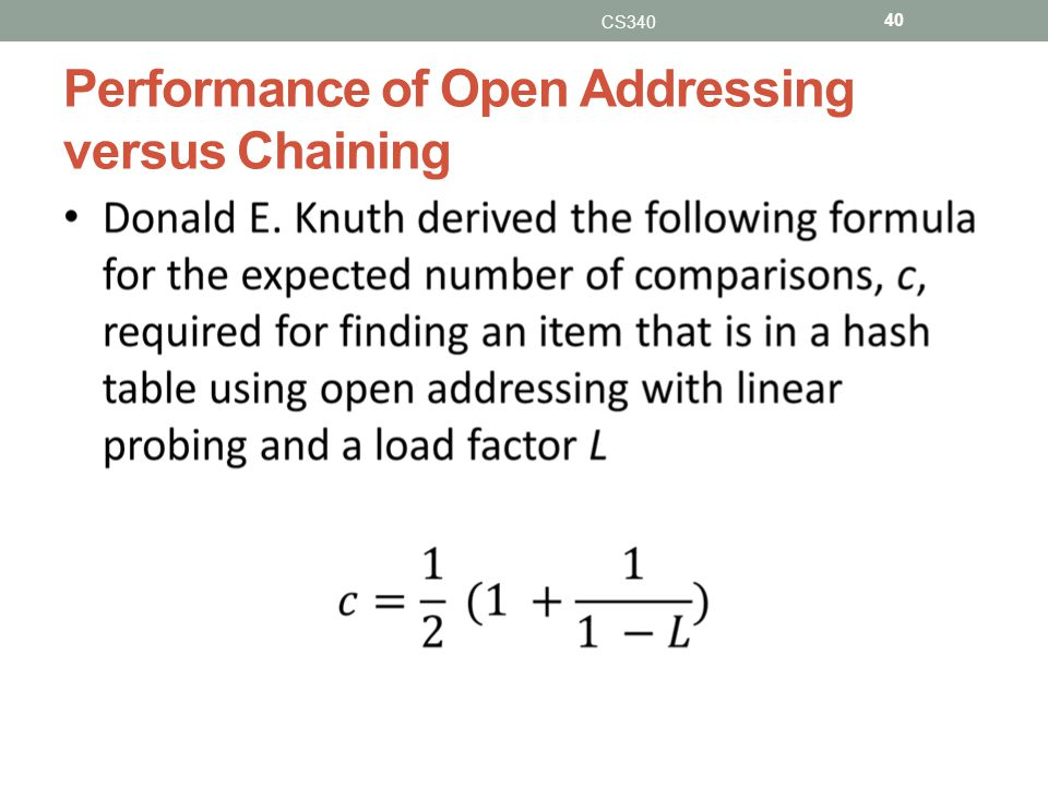 Performance of Open Addressing versus Chaining CS340 40