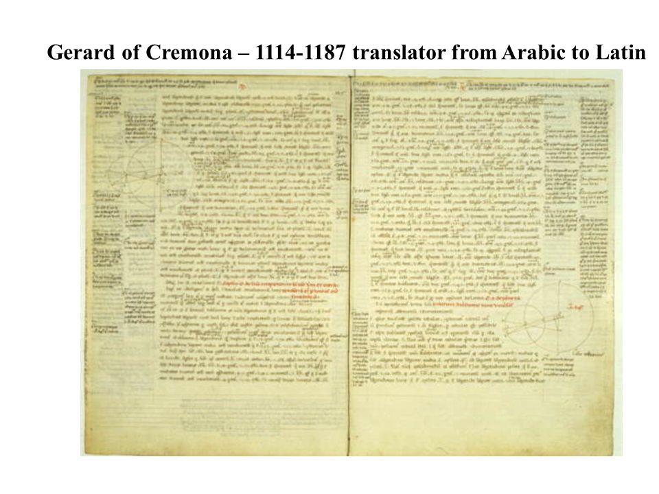 Gerard of Cremona – 1114-1187 translator from Arabic to Latin