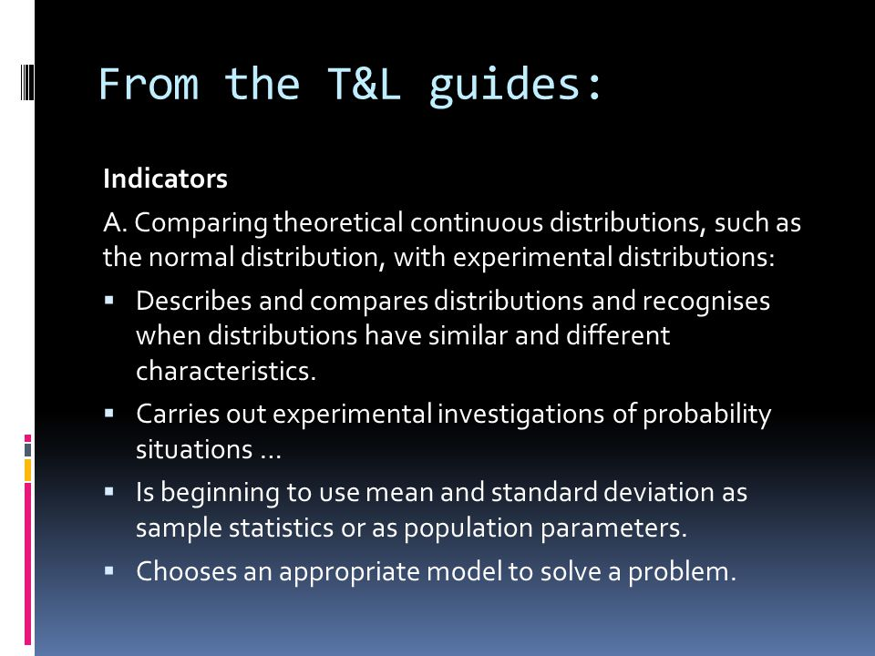 From the T&L guides: Indicators A.
