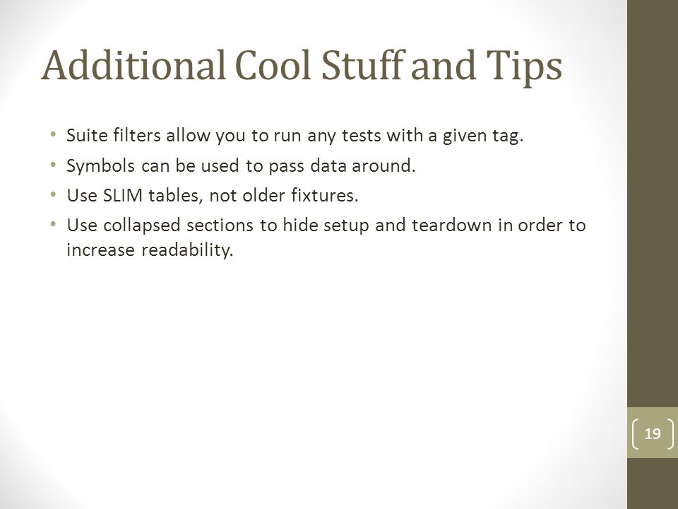 Additional Cool Stuff and Tips Suite filters allow you to run any tests with a given tag.