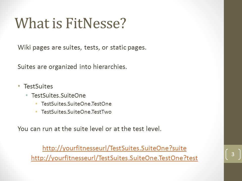 What is FitNesse. Wiki pages are suites, tests, or static pages.