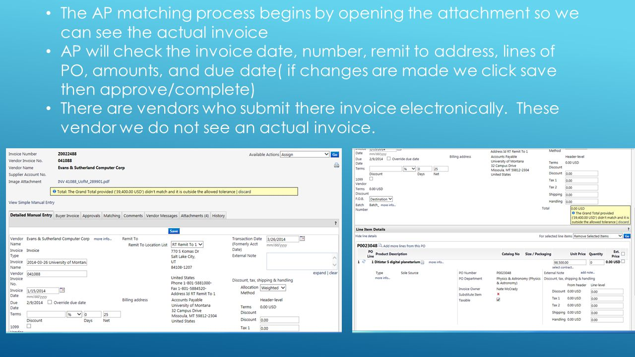 The AP matching process begins by opening the attachment so we can see the actual invoice AP will check the invoice date, number, remit to address, li