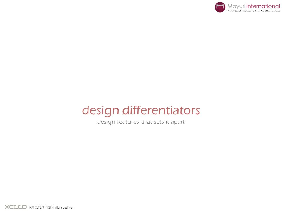 design differentiators design features that sets it apart MAY 2013, WIPRO furniture business.