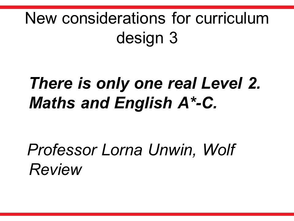 New considerations for curriculum design 3 There is only one real Level 2.
