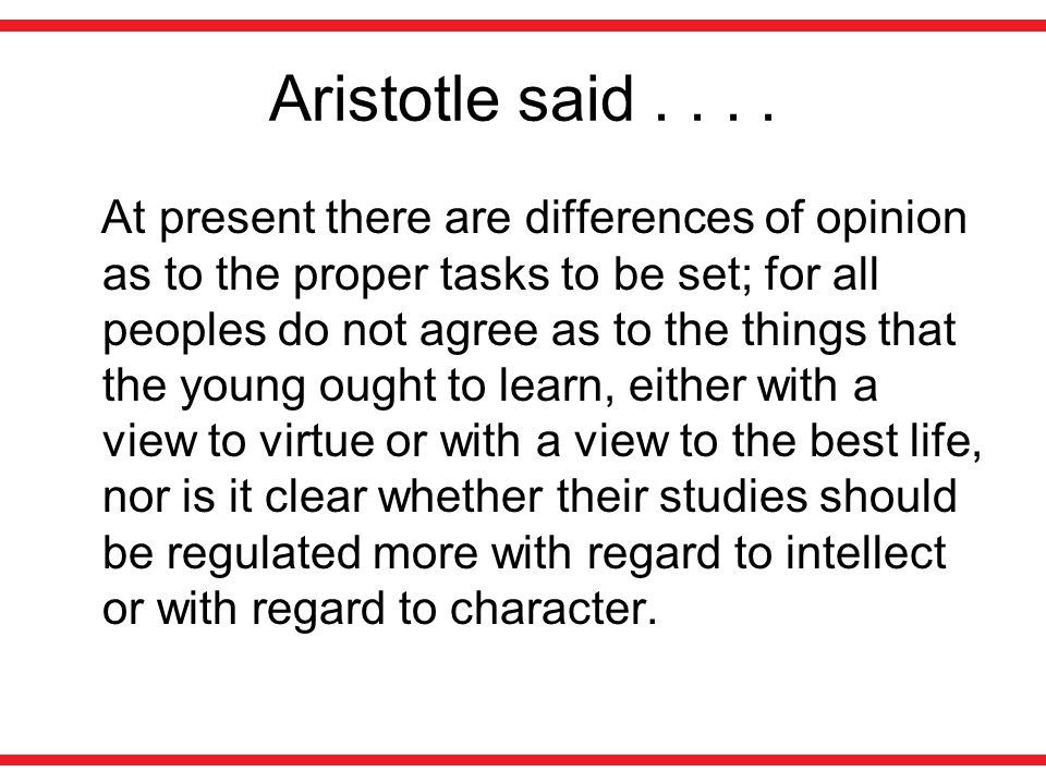 Aristotle said....