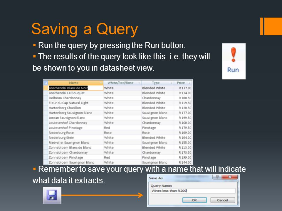 Saving a Query Run the query by pressing the Run button.