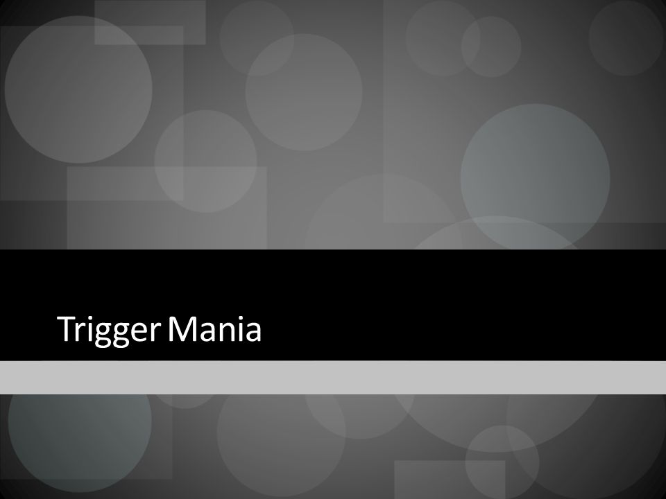 Trigger Mania
