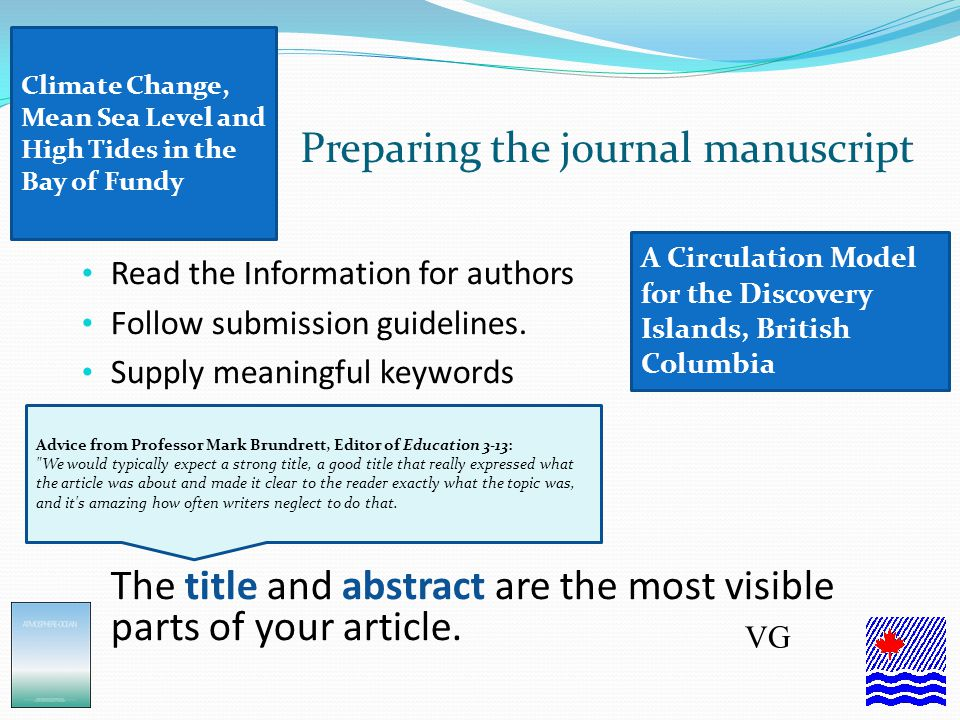 Help for prospective authors We have an Author Services website http://journalauthors.tandf.co.uk/ The site also contains audio interviews with academic editors providing advice on how to get published and how to write a research paper.