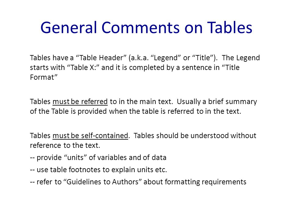 General Comments on Tables Tables have a Table Header (a.k.a.