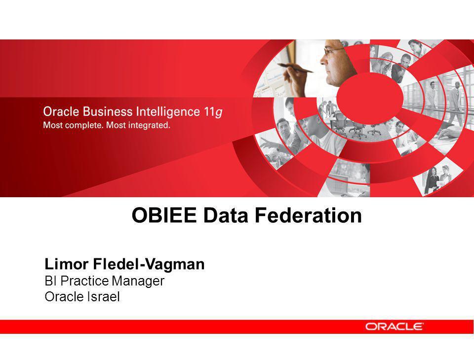 Limor Fledel-Vagman BI Practice Manager Oracle Israel OBIEE Data Federation