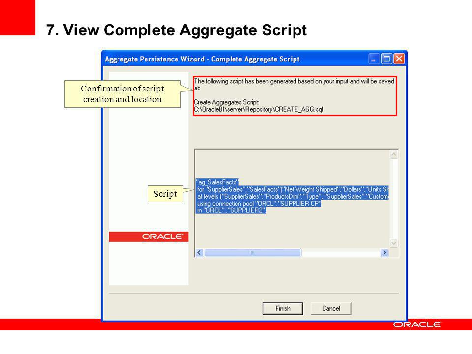 7. View Complete Aggregate Script Confirmation of script creation and location Script