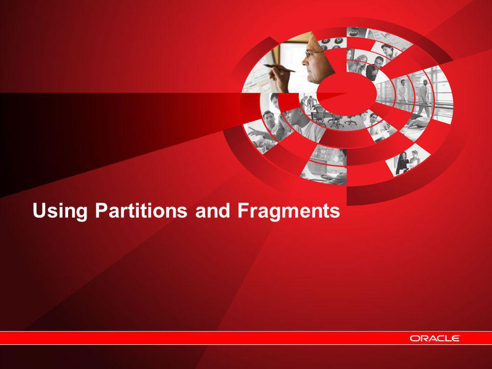 Using Partitions and Fragments
