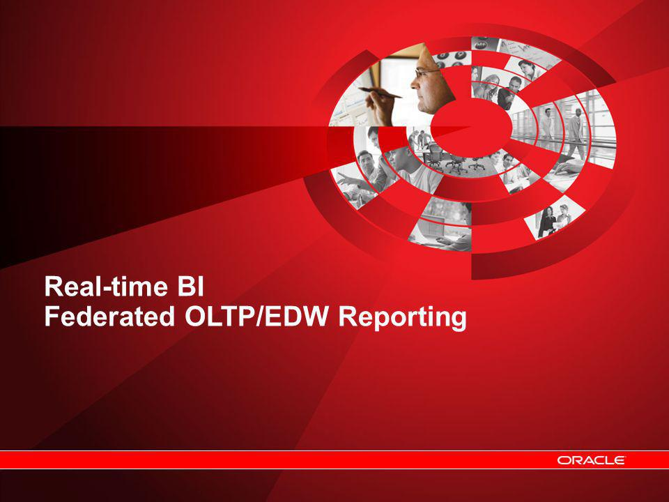 Real-time BI Federated OLTP/EDW Reporting