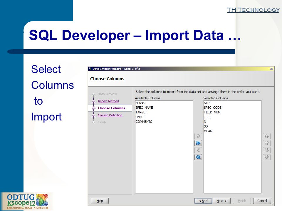 TH Technology How Do I Load Data … SQL Developer – Import Data … Select Columns to Import