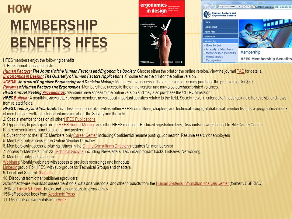 HFES members enjoy the following benefits: 1.