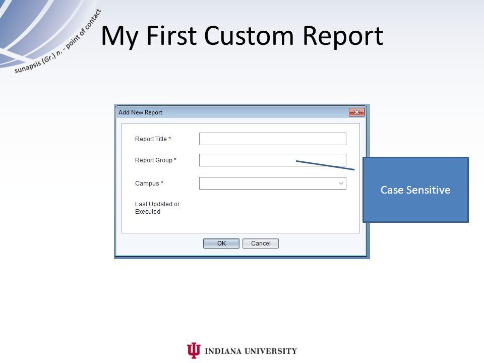 Case Sensitive My First Custom Report