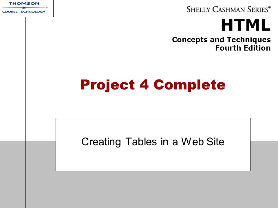 HTML Concepts and Techniques Fourth Edition Project 4 Complete Creating Tables in a Web Site