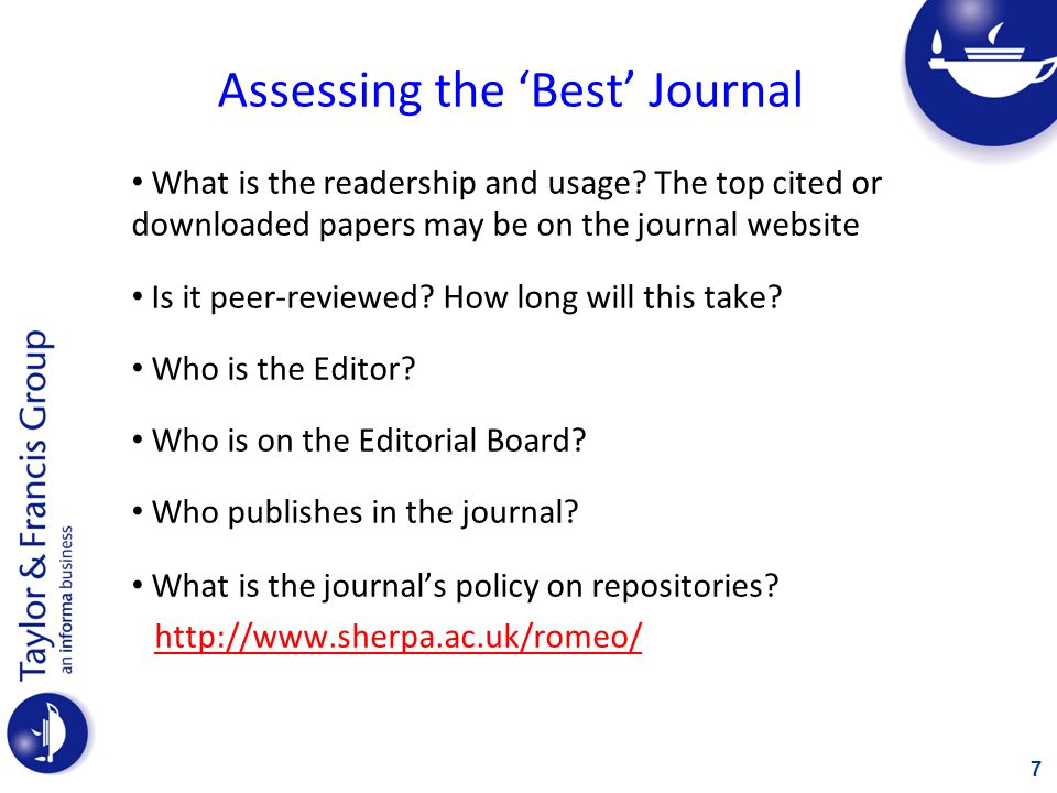 Assessing the Best Journal (continued…) Is it in the Thomson Reuters Citation Index or SCOPUS.