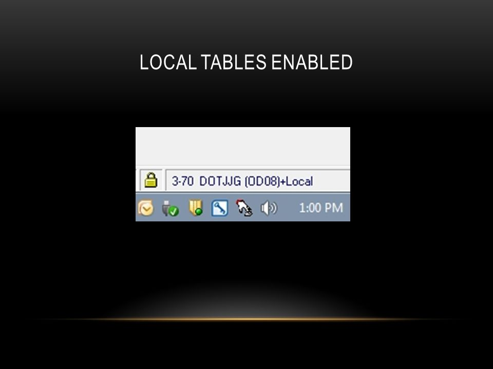 LOCAL TABLES ENABLED
