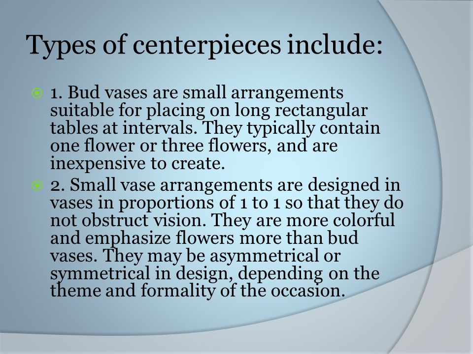 Types of centerpieces include: 1.