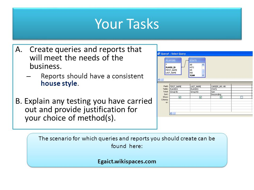 Scenario behind tasks You should now be able to produce a range of queries and reports to meet business needs of the company, which include: – identifying customers living in particular counties, so that invitations can be sent to promote local events where Cards by James are being sold.