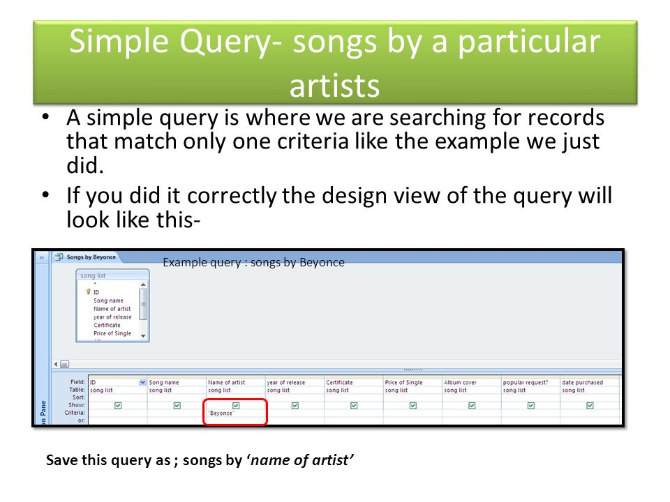 And Query- popular songs of 2011 An and query is where we are searching for records that match two or more criteria like the example shown below.