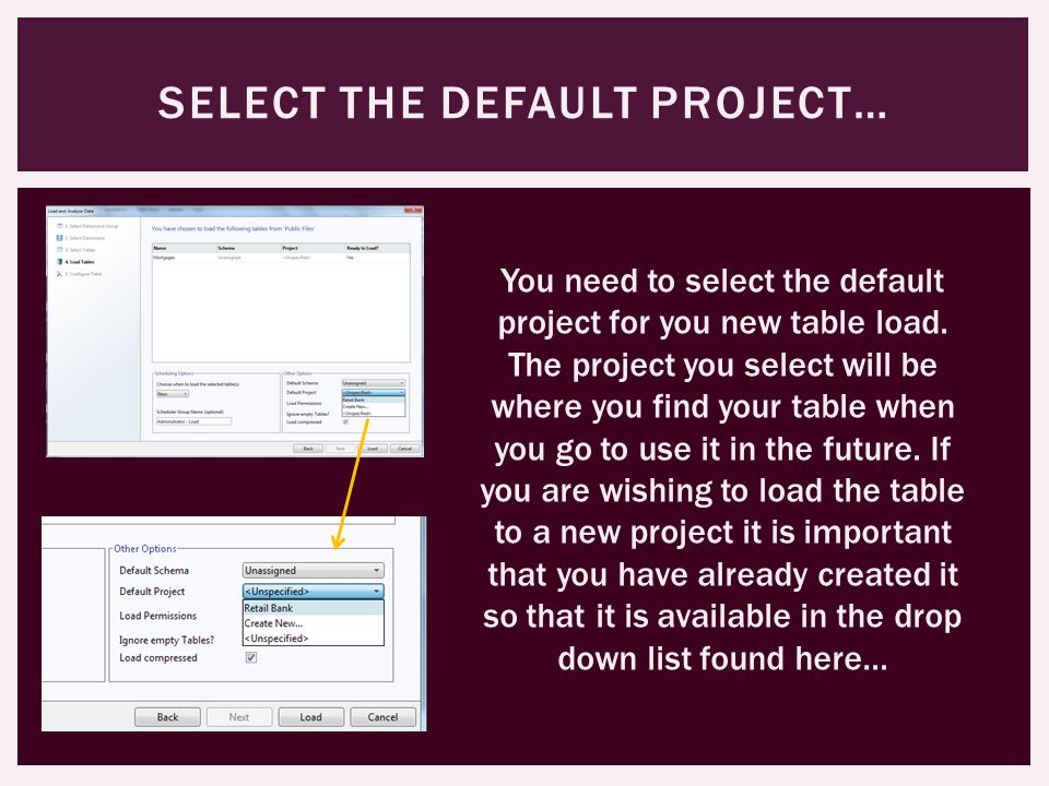 SELECT THE DEFAULT PROJECT… You need to select the default project for you new table load.