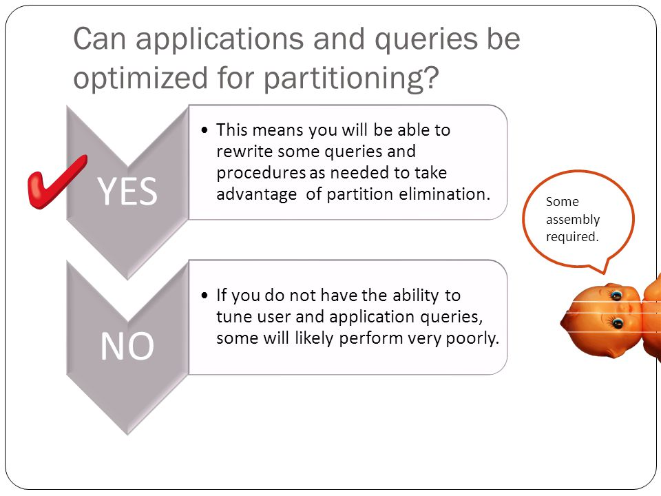Can applications and queries be optimized for partitioning.