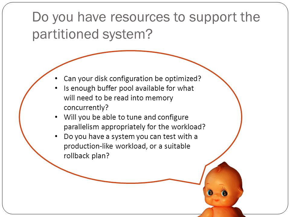 Do you have resources to support the partitioned system.