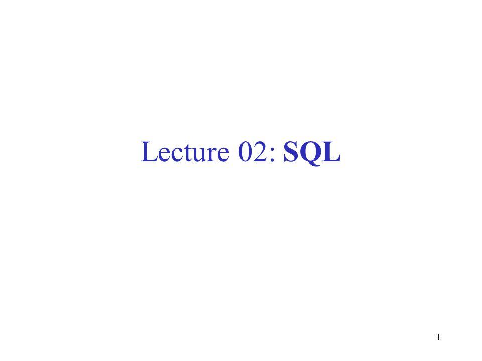 1 Lecture 02: SQL