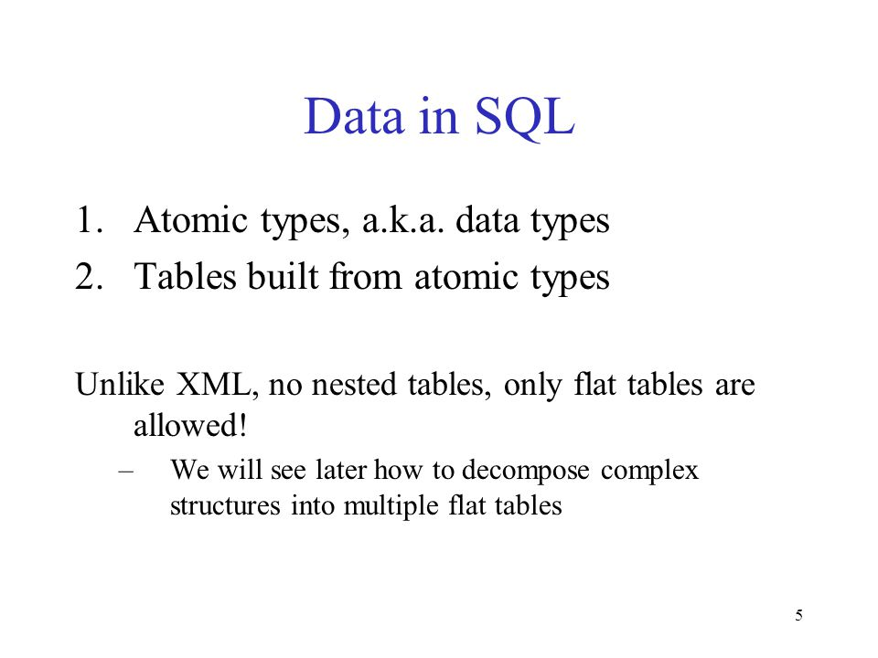 5 Data in SQL 1.Atomic types, a.k.a.
