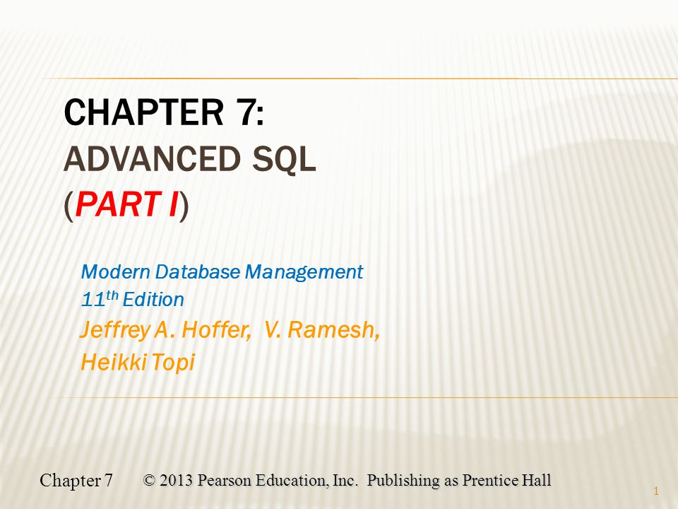 Chapter 7 © 2013 Pearson Education, Inc.