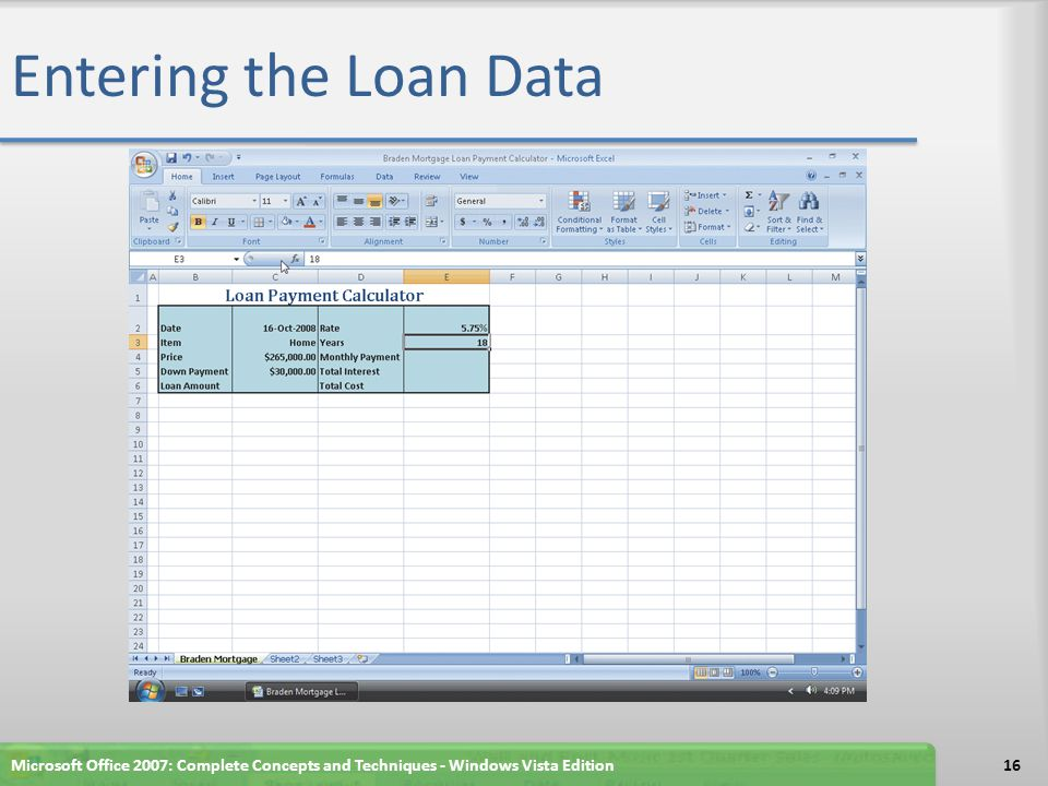 Entering the Loan Data Microsoft Office 2007: Complete Concepts and Techniques - Windows Vista Edition16