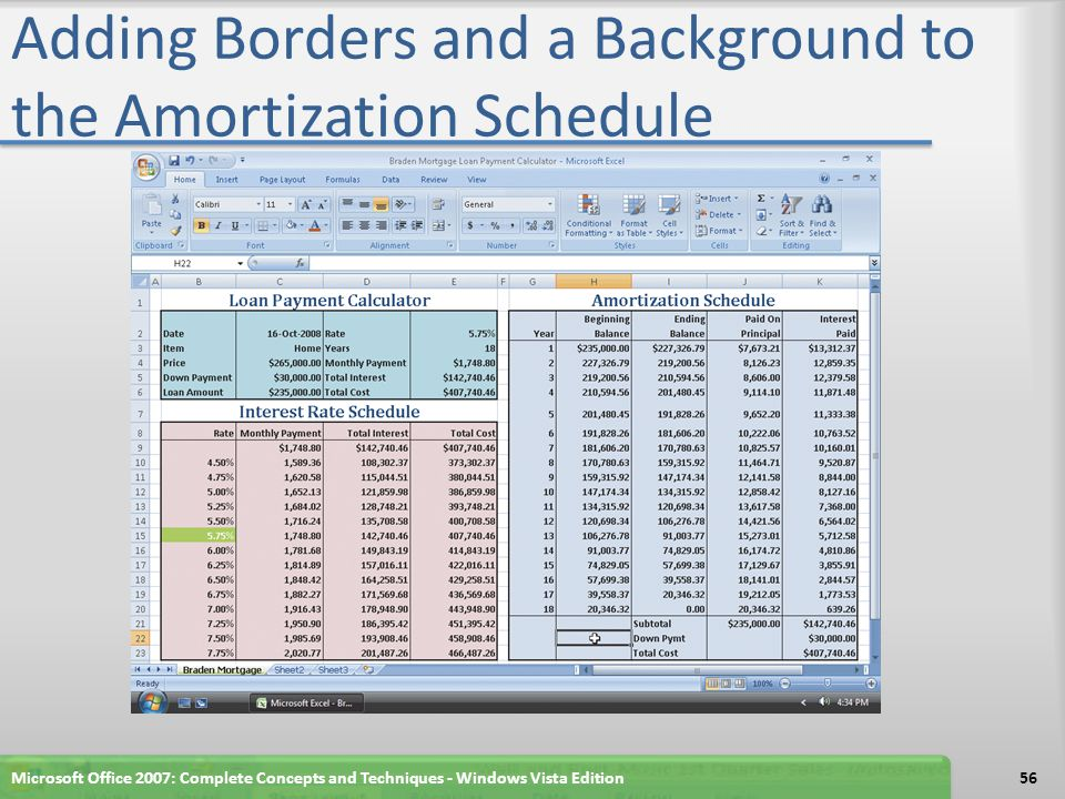 Adding Borders and a Background to the Amortization Schedule Microsoft Office 2007: Complete Concepts and Techniques - Windows Vista Edition56