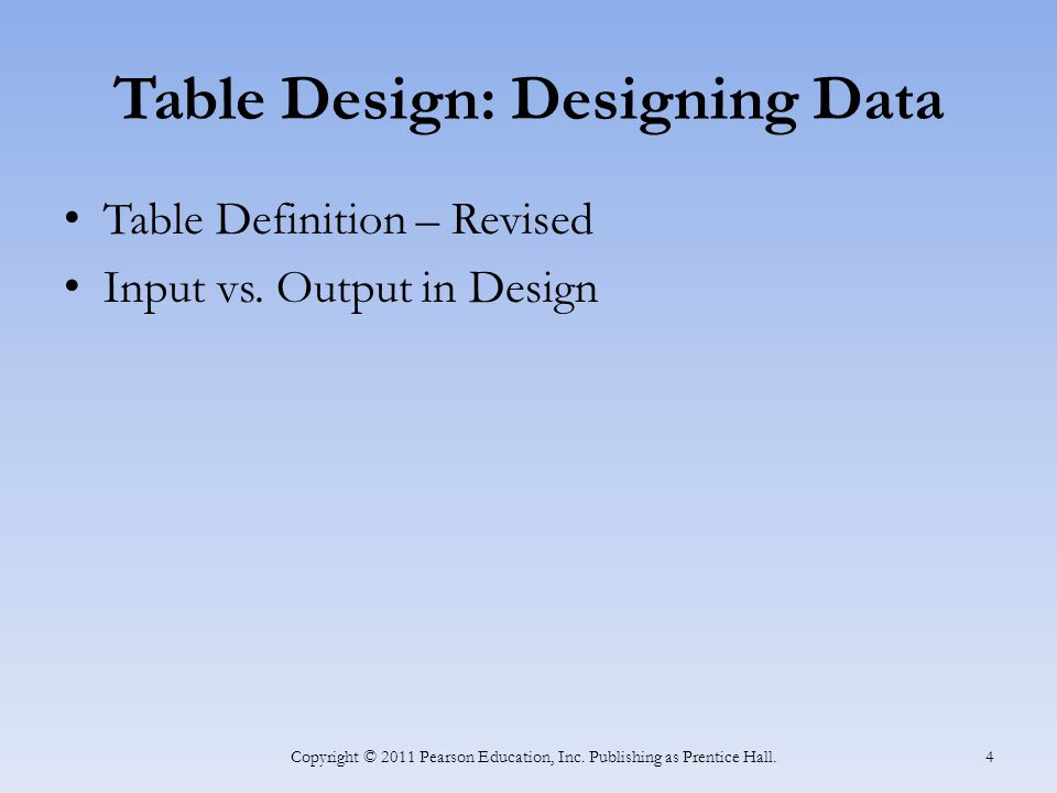 Relationships Between Tables Copyright © 2011 Pearson Education, Inc.