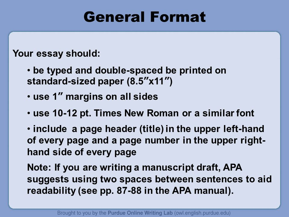 References Main Body Abstract General Format Title page Your essay should include four major sections: