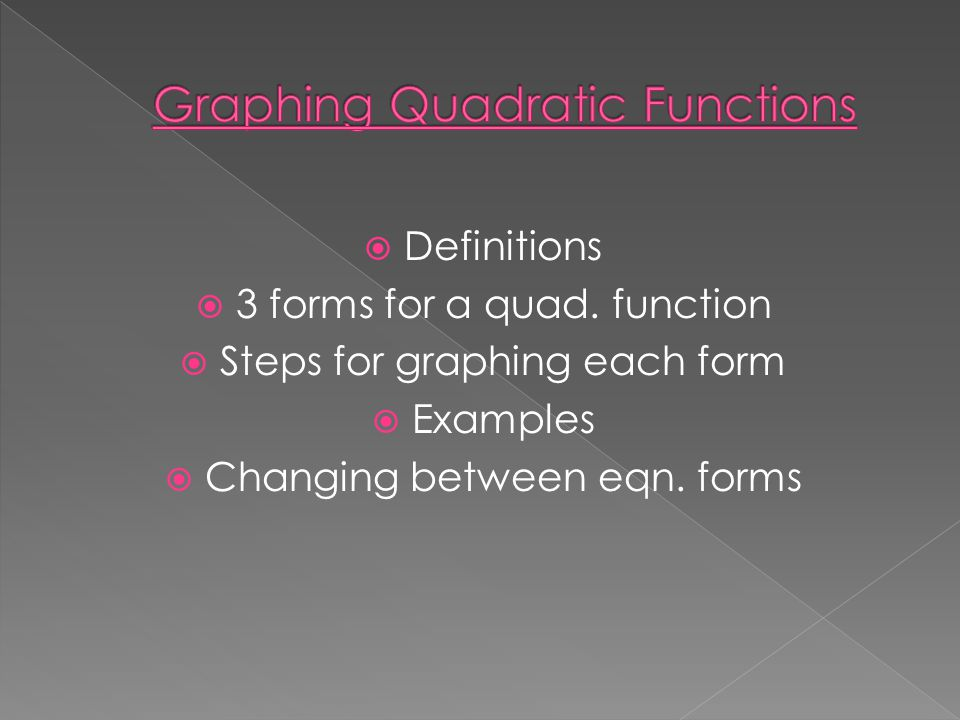 Definitions 3 forms for a quad.