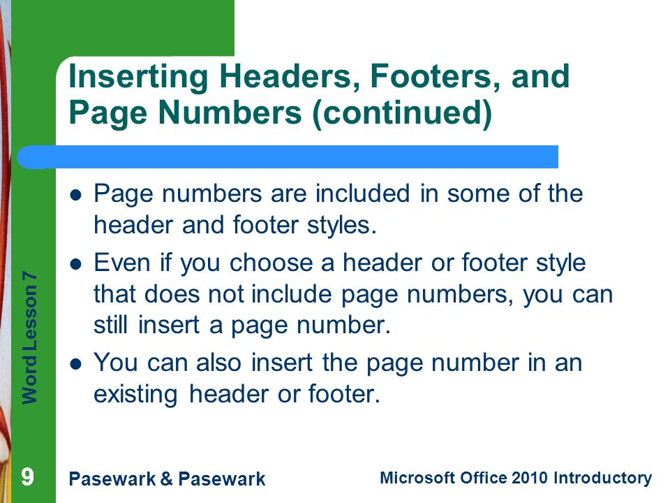 Word Lesson 7 Pasewark & Pasewark Microsoft Office 2010 Introductory 10 Modifying Document Properties When you save a file, identifying information about the file is saved along with it, such as the authors name.