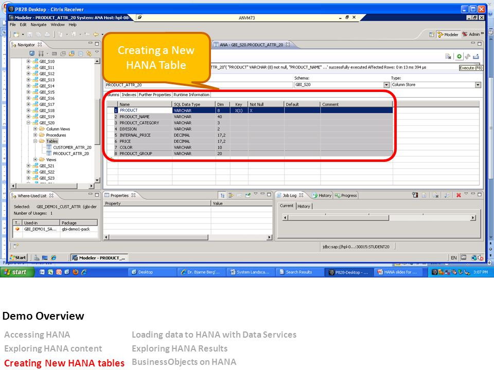 Creating a New HANA Table Demo Overview Accessing HANALoading data to HANA with Data Services Exploring HANA contentExploring HANA Results Creating New HANA tables BusinessObjects on HANA