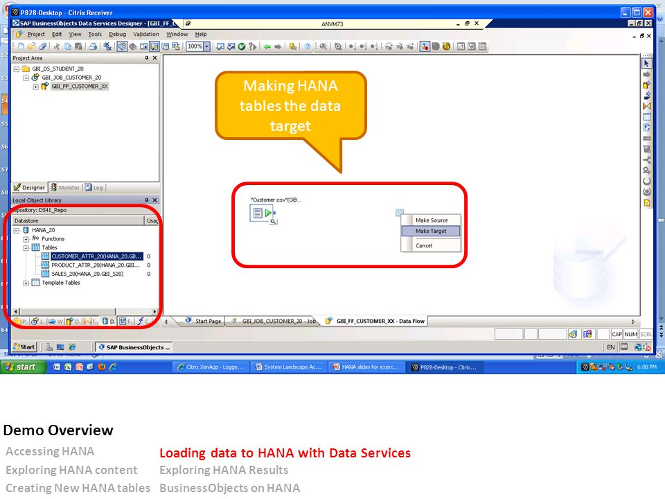 Making HANA tables the data target Accessing HANA Loading data to HANA with Data Services Exploring HANA contentExploring HANA Results Creating New HANA tablesBusinessObjects on HANA Demo Overview