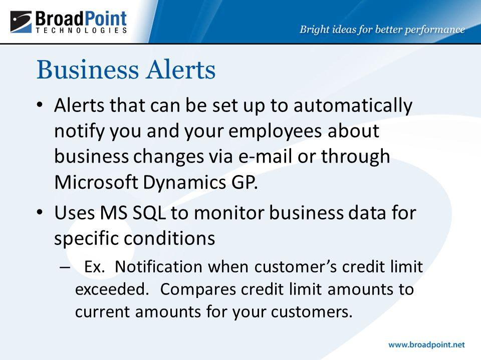Alerts that can be set up to automatically notify you and your employees about business changes via  or through Microsoft Dynamics GP.