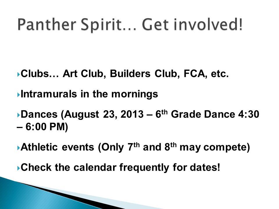 Clubs… Art Club, Builders Club, FCA, etc.