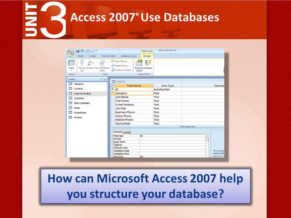 Lesson 2: Structure a Database Vocabulary Review Design View The view that allows you to change the structure of a database object.