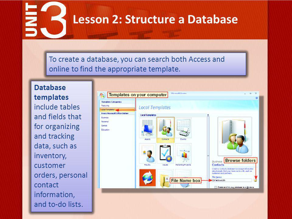 Lesson 2: Structure a Database If you cannot find a template to meet your needs, you can create one from blank database.