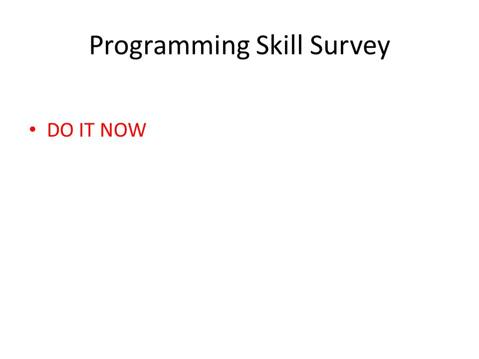 Programming Skill Survey DO IT NOW
