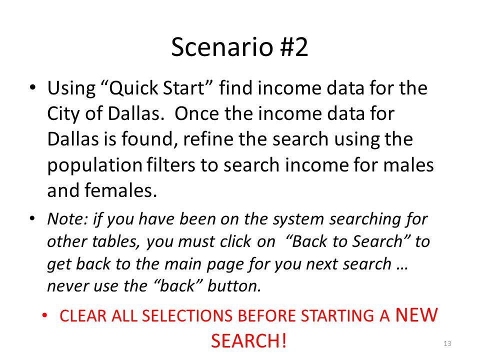 Scenario #2 Using Quick Start find income data for the City of Dallas. Once the income data for Dallas is found, refine the search using the populatio