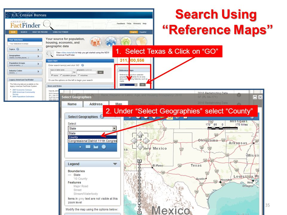 35 1. Select Texas & Click on GO 2. Under Select Geographies select County Search Using Reference Maps