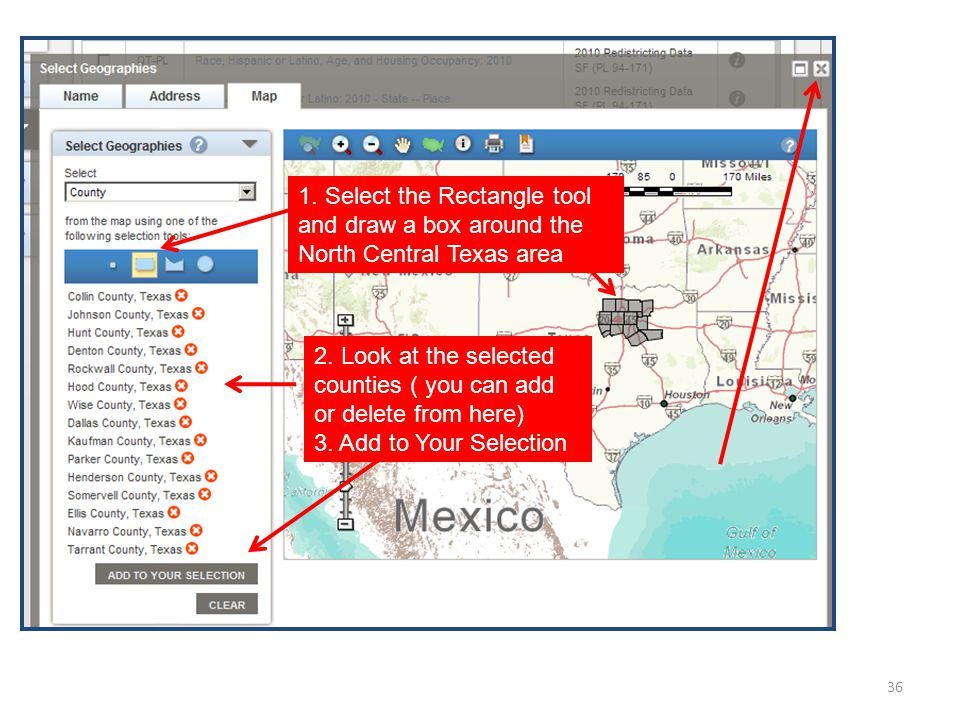 36 1. Select the Rectangle tool and draw a box around the North Central Texas area 2.
