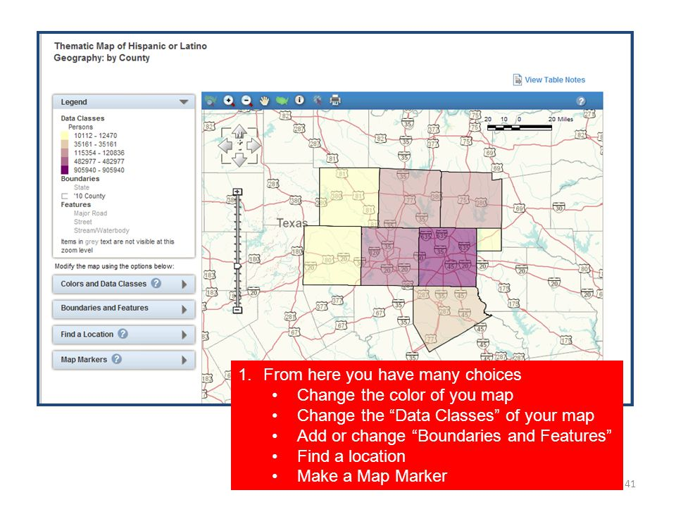 41 1.From here you have many choices Change the color of you map Change the Data Classes of your map Add or change Boundaries and Features Find a location Make a Map Marker